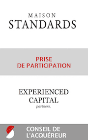 2016 Maison Standards prise de participation Experienced Capital conseil de l acquereur STANCE